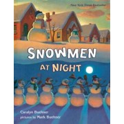 Snowmen at Night, Hardcover/Caralyn Buehner
