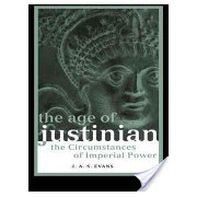 Age of Justinian - The Circumstances of Imperial Power (Evans J. A. S.)(Paperback) (9780415237260)