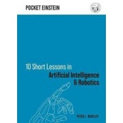 Michael O'Mara Books 10 Short Lessons in Artificial Intelligence and Robotics - Bentley Peter J.