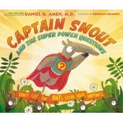 Captain Snout and the Super Power Questions: Don T Let the Ants Steal Your Happiness