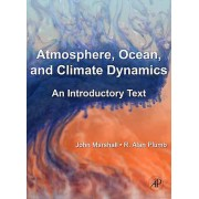 Atmosphere Ocean and Climate Dynamics by John Marshall