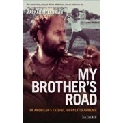 My Brother's Road: An American's Fateful Journey to Armenia, Paperback/Markar Melkonian