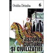 Istoria culturii si civilizatiei, Vol. VI-VIII/Ovidiu Drimba