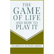 The Game of Life and How to Play It, Paperback/Dennis Logan