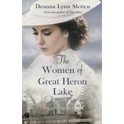 The Women of Great Heron Lake, Paperback/Deanna Lynn Sletten