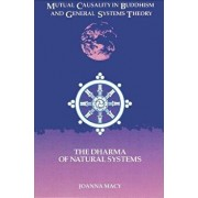 Mutual Causality in Budd: The Dharma of Natural Systems, Paperback/Joanna Macy