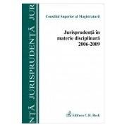 Jurisprudenta in materie disciplinara 2006-2009.