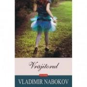 Vrajitorul Nabokov - Vladimir Nabokov