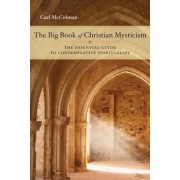 The Big Book of Christian Mysticism: The Essential Guide to Contemplative Spirituality, Paperback