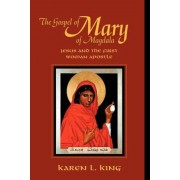 The Gospel of Mary of Magdala: Jesus and the First Woman Apostle, Paperback