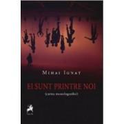 Ei sunt printre noi Cartea monologurilor - Mihai Ignat