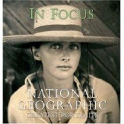 In Focus National Geographic Greatest Portraits National Geographic Society