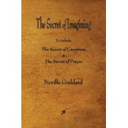 The Secret of Imagining, Paperback/Neville Goddard