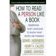 How to Read a Person Like a Book: Using Body Language to Know What People Are Thinking, Paperback