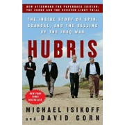 Hubris: The Inside Story of Spin, Scandal, and the Selling of the Iraq War, Paperback/Michael Isikoff