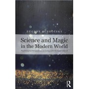 Science and Magic in the Modern World. Psychological Perspectives on Living with the Supernatural, Paperback/Eugene V. Subbotsky