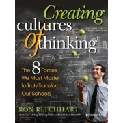 Creating Cultures of Thinking: The 8 Forces We Must Master to Truly Transform Our Schools, Paperback