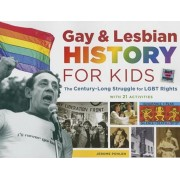 Gay & Lesbian History for Kids: The Century-Long Struggle for Lgbt Rights, with 21 Activities, Paperback/Jerome Pohlen
