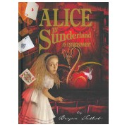 Alice in Sunderland - An Entertainment (Talbot Bryan)(Cartonat) (9780224080767)