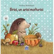 Brici, un arici mofturici/Andrea Reitmeyer
