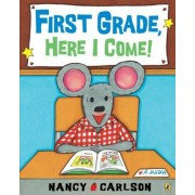 First Grade, Here I Come!, Paperback