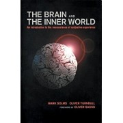 Brain and the Inner World: An Introduction to the Neuroscience of the Subjective Experience, Paperback/Mark Solms