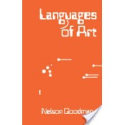 Languages of Art - An Approach to a Theory of Symbols (Goodman Nelson)(Paperback) (9780915144341)