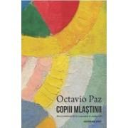 Copiii mlastinii - Octavio Paz