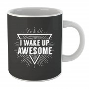 The Slogan Collection I Wake up Awesome mok