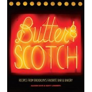 Butter & Scotch: Recipes from Brooklyn's Favorite Bar and Bakery, Hardcover