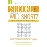 Sudoku Easy Presented by Will Shortz Volume 1: 100 Wordless Crossword Puzzles, Paperback