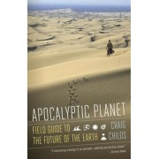 Apocalyptic Planet: Field Guide to the Future of the Earth, Paperback