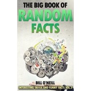 The Big Book of Random Facts Vol 3: 1000 Interesting Facts and Trivia, Paperback/Bill O'Neill