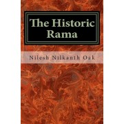 The Historic Rama: Indian Civilization at the End of Pleistocene, Paperback