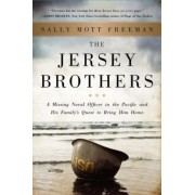 The Jersey Brothers: A Missing Naval Officer in the Pacific and His Family's Quest to Bring Him Home, Hardcover
