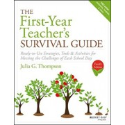 The First-Year Teacher's Survival Guide: Ready-To-Use Strategies, Tools & Activities for Meeting the Challenges of Each School Day, Paperback/Julia G. Thompson