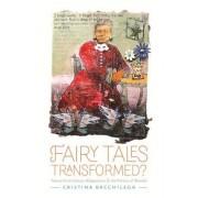 Fairy Tales Transformed?: Twenty-First-Century Adaptations and the Politics of Wonder