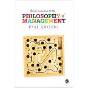 Introduction to the Philosophy of Management by Paul Griseri