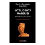 Inteligenţa materiei. Ediţia a III-a.