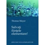 Salvati fiintele elementare - Thomas Nayer