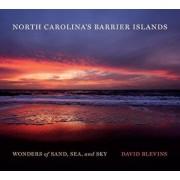 North Carolina's Barrier Islands: Wonders of Sand, Sea, and Sky, Hardcover/David Blevins