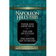 Napoleon Hill's Golden Classics (Condensed Classics): Featuring Think and Grow Rich, the Law of Success, and the Master Key to Riches: Featuring Think, Paperback/Napoleon Hill