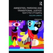 Amnesties, Pardons and Transitional Justice: Spain's Pact of Forgetting