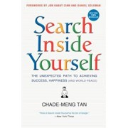 Book - Search Inside Yourself: The Unexpected Path to Achieving Success, Happiness (and World Peace), Paperback/Chade-Meng Tan