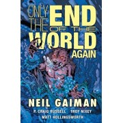 Only the End of the World Again, Hardcover/Neil Gaiman