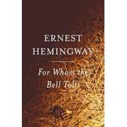 For Whom the Bell Tolls, Paperback/Ernest Hemingway