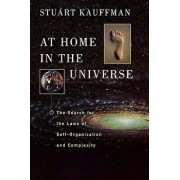 At Home in the Universe: The Search for the Laws of Self-Organization and Complexity, Paperback/Stuart A. Kauffman