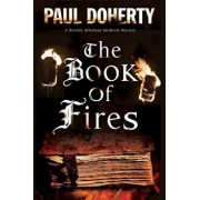 The Book of Fires: A Medieval Mystery, Paperback/Paul Doherty