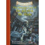 Classic Starts(tm) the Strange Case of Dr. Jekyll and Mr. Hyde, Hardcover