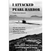 I Attacked Pearl Harbor: The True Story of America's POW #1, Paperback/Gary R. Coover